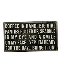 funny quotes about life coffee in hand box sign zulily