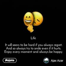 life it will seem to be hard if you always regre english quotes