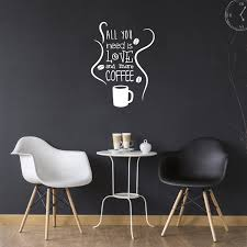 Amazon Com All You Need Is Love And More Coffee Wall Art Decal 15 X 20 Decoration Wall Art Vinyl Sticker Kitchen Wall Art Decor Funny Coffee Lovers Wall Decor