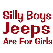 Silly Boys Jeeps Are For Girls Window Car Truck Vinyl Decal Sticker