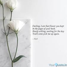 darling i am that flower quotes writings by karl osric