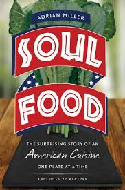 Soul Food: The Surprising Story of an American Cuisine, One Plate ...