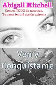 Ven y conquístame (Spanish Edition) - Kindle edition by Mitchell, Abigail.  Health, Fitness & Dieting Kindle eBooks @ Amazon.com.