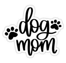 Dog Mom Sticker In 2020 Dog Mom Dog Stickers Dog Decals