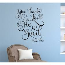 Enchantingly Elegant Give Thanks To The Lord Religious Vinyl Wall Decal Reviews Wayfair