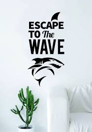 Escape To The Wave Shark Quote Decal Sticker Wall Vinyl Art Home Room Boop Decals