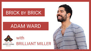 Brick by Brick with Adam Ward | School for Good Living Podcasts