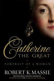 """Catherine the Great: Portrait of a Woman,"""" by Robert K. Massie - The  Washington Post"""