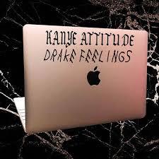 Kanye Attitude Drake Feelings Laptop Decal Car Sticker Vinyl Stickers Custom Macbook Vinyl Decals Window Stickers