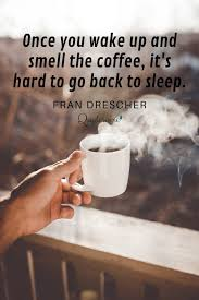 coffee quotes to get through your day quotesvine