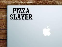 Pizza Slayer Laptop Wall Decal Sticker Vinyl Art Quote Macbook Apple D Boop Decals