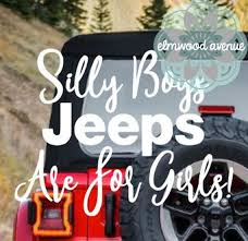 Jeep Silly Boys Jeeps Are For Girls Decal Etsy
