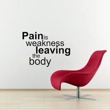 Pain Is Weakness Quotes Quotesgram