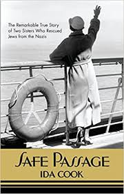 Safe Passage: The Remarkable True Story of Two Sisters Who Rescued ...