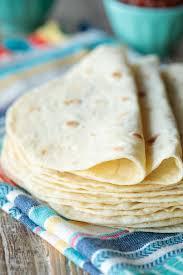 best ever homemade flour tortillas the