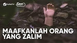 maafkanlah orang yang zalim ustadz abdullah taslim lc