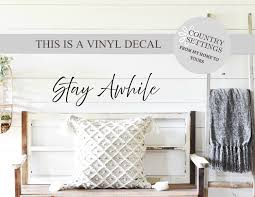 Stay Awhile Vinyl Decal Farmhouse Vinyl Wall Art Etsy In 2020 Inspirational Wall Decals Porch Vinyl Vinyl Wall Decals