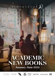 Academic New Books January June 2021 By Bloomsbury Publishing Issuu