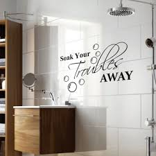 Large Soak Your Troubles Away Wall Decal Quotes Kakshyaachitra 1032356