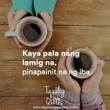 kaya pala nang lamig na pinapainit na tagalog love quotes