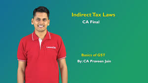 What are the Basics of GST? | Why Indirect Tax Laws? | CA Final | CA Praveen  Jain - YouTube