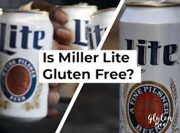 is miller lite gluten free glutenbee