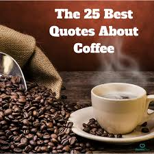 quotes about coffee or tea quotes