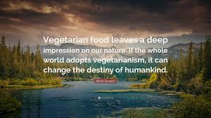 """albert einstein quote """"vegetarian food leaves a deep impression"""