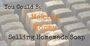 making money selling homemade soap