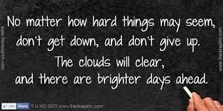 Brighter Days Ahead Quotes. QuotesGram