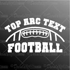 The Hottest Football With Custom Top Arc Text Car Window Stickers