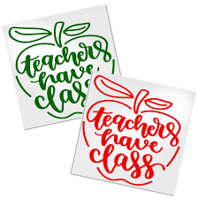 Teachers Have Class Decal For Cups Tumblers Or Car Decals By Adavis