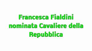 Francesca Fialdini nominata Cavaliere della Repubblica - YouTube