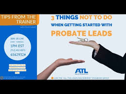 3 Things NOT to Do When Getting Started With Probate Leads Tips From the  Trainer - YouTube