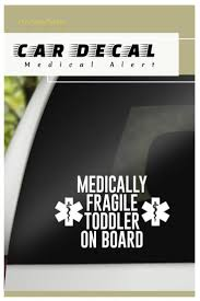 Just In Case Let Emts Know In An Emergency With A Car Decal For The Medically Fragile Child Affiliate Com Chd Awareness Medical Supplies Infographic Health