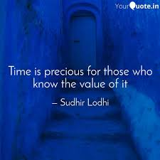 time is precious for thos quotes writings by truth of life