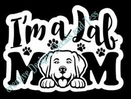 I M A Lab Mom Labrador Retriever Decal Decal Vinyl Decal For Car Truck Laptop Ebay