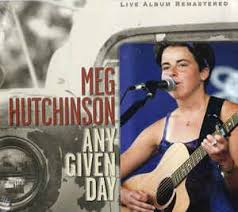 Meg Hutchinson - Any Given Day - Live Album (2001, CD) | Discogs