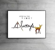 Sale Harry Potter Always Poster Quot After All This Time Always Quot Harry Potter Prints Wall Harry Potter Poster Harry Potter Decor Harry Potter Goblet