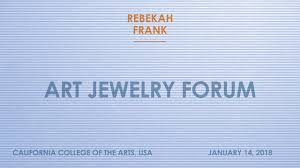 rebekah frank on art jewelry forum on vimeo