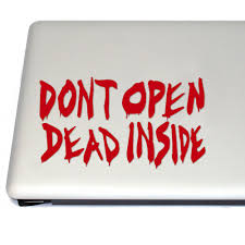 Don T Open Dead Inside Zombie Vinyl Decal Sticker Free Us Shipping For Car Laptop Tablets Etc