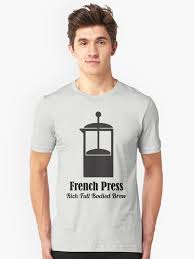 french press cold brew coffee plunger love quotes t shirt by