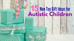 15 non toy gift ideas for autistic