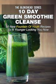 10 day green smoothie cleanse 50 new