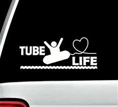 Tube Life Lake Tubing Decal Sticker For Car Window 8 Inch Bg 428 Pontoon Boat Ebay