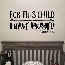 Amazon Com 1 Samuel 1 27 Vinyl Wall Decal 32 By Wild Eyes Signs For This Child I Have Prayed Bible Scripture Explorer Nursery Decor Arrows Tribal Child S Bedroom Wall Words 1sam1v27 0032 Handmade