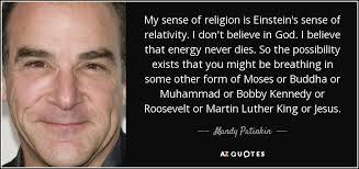 mandy patinkin quote my sense of religion is einstein s sense of