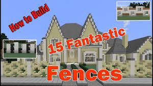Minecraft 15 Fantastic Fence Ideas How To Build Tutorial Youtube