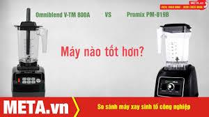 So sánh máy xay sinh tố công nghiệp Omniblend V-TM 800A và Promix PM-819B
