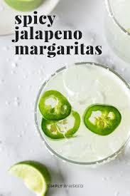 y jalapeño margaritas simply whisked